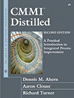 CMMI Distilled: A Practical Introduction to Integrated Process Improvement