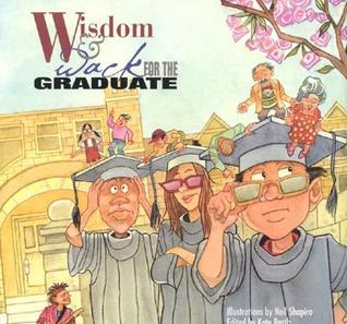 Wisdom & Wack for the Graduate  by  Kate Barth