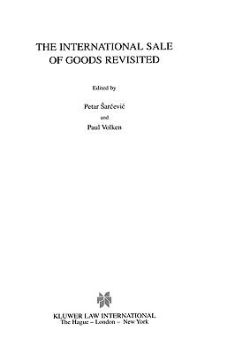 International Sale of Goods Revisited  by  Petar Sarcevic