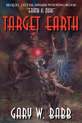 Target Earth  by  Gary W. Babb