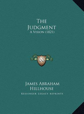 The Judgment: A Vision (1821)  by  James Abraham Hillhouse