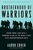 Brotherhood of Warriors: Behind Enemy Lines with a Commando in One of the World's Most Elite Counterterrorism Units
