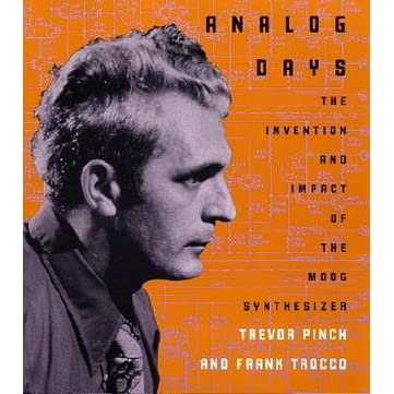 Analog Days: The Invention and Impact of the Moog Synthesizer - Frank Trocco