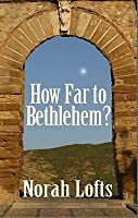 How Far to Bethlehem?