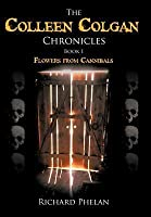 The Colleen Colgan Chronicles, Book I: Flowers from Cannibals