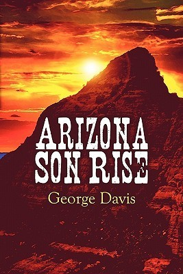 Arizona Son Rise  by  George  Davis