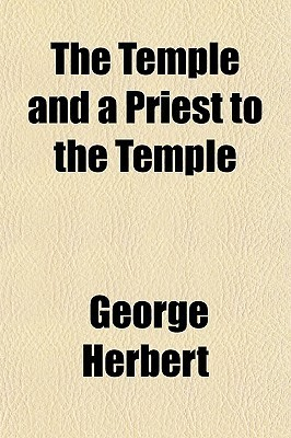 The Temple and a Priest to the Temple  by  George Herbert