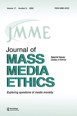 Codes of Ethics: A Special Issue of the Journal of Mass Media Ethics Jay Black