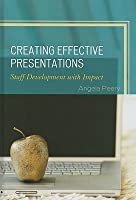 Creating Effective Presentations: Staff Development With Impact