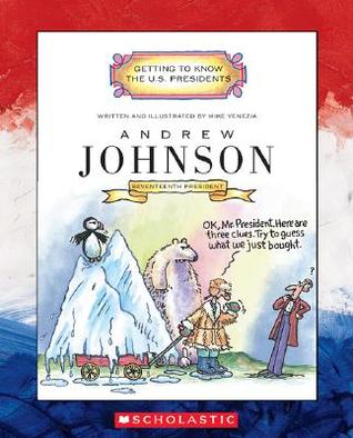 Andrew Johnson: Seventeenth President (Getting to Know the U.S. Presidents)  by  Mike Venezia