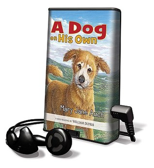 A Dog on His Own [With Earbuds] Mary Jane Auch