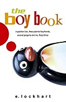 The Boy Book: A Gazillion Lists, Three Potential Boyfriends, Several Penguins and Me, Ruby Oliver (Ruby Oliver, #2)