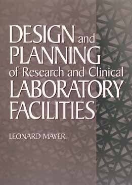 Design and Planning of Research and Clinical Laboratory Facilities Leonard Mayer
