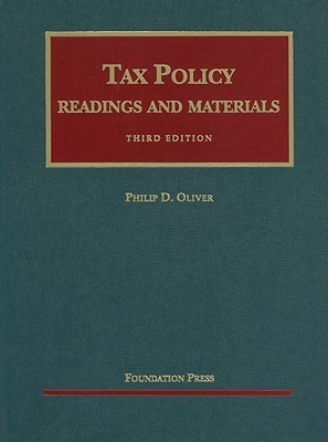 Readings and Materials on Tax Policy, 3d Philip D. Oliver