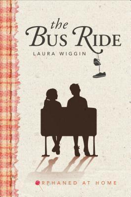 The Bus Ride: Orphaned at Home  by  Laura Wiggin