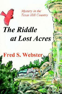 The Riddle at Lost Acres  by  Fred S. Webster
