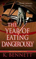 The Year of Eating Dangerously (Mallory Caine, Zombie-at-Law, #2)