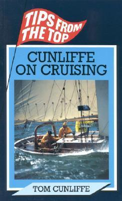 Cunliffe on Cruising Tom Cunliffe
