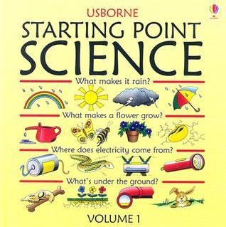 Starting Point Science: What Makes It Rain? / What Makes a Flower Grow? / Where Does Electricity Come From? / Whats Under the Ground?  by  Susan Mayes