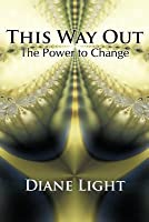This Way Out: The Power to Change