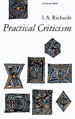 Practical Criticism: A Study Of Literary Judgment Ivor A. Richards