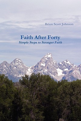 Faith After Forty Brion Johnson