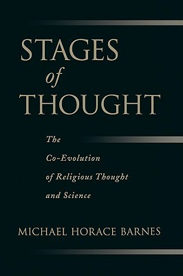 Stages of Thought: The Co-Evolution of Religious Thought and Science  by  Michael Horace Barnes