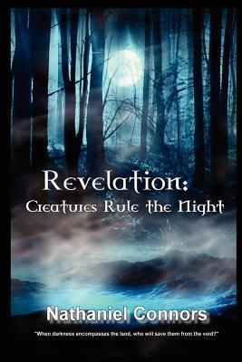 Revelation: Creatures Rule the Night  by  Nathaniel Connors