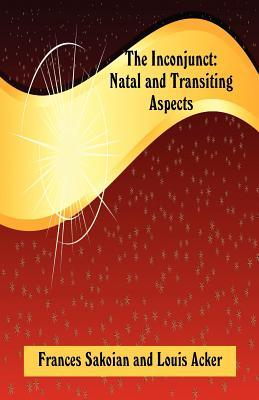 The Inconjunct: Natal and Transiting Aspects  by  Frances Sakoian