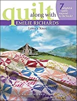 Quilt Along with Emilie Richards: Lovers Knot