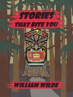 Stories That Bite You  by  William Wilde