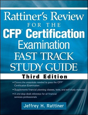 Rattiners Review for the CFP Certification Examination Fast Track Study Guide  by  Jeffrey H. Rattiner