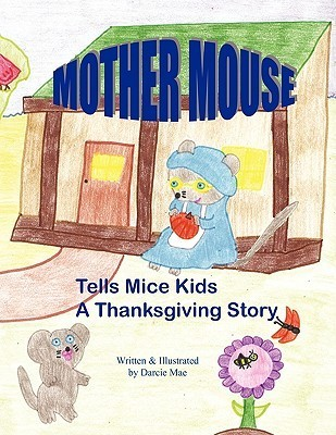 Mother Mouse Tells Mice Kids a Thanksgiving Story Darcie Mae