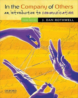 In Mixed Company: Small Group Communication J. Dan Rothwell