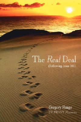 The Real Deal: Following Jesus 101  by  Gregory Alan Haage