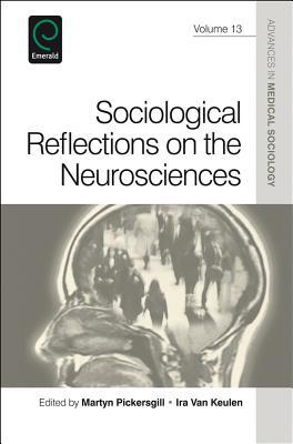 Sociological Reflections on the Neurosciences  by  Martyn Pickersgill