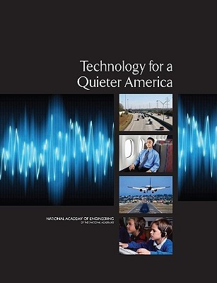 Technology for a Quieter America  by  National Academy of Engineering