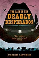 The Case of the Deadly Desperados: Western Mysteries, Book One