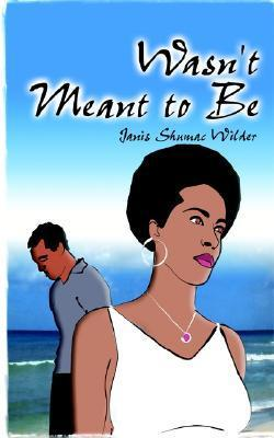 Wasnt Meant to Be  by  Janis Shumac Wilder