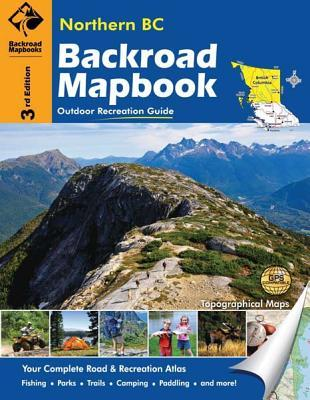 Northern BC: Outdoor Recreation Guide  by  Russel Mussio