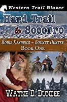 Hard Trail to Socorro: Bodie Kendrick - Bounty Hunter