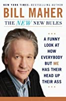 The NEW New Rules: Why Everyone Has Their Head Up Their Ass But Me