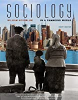 Sociology in the Changing World  by  William Kornblum