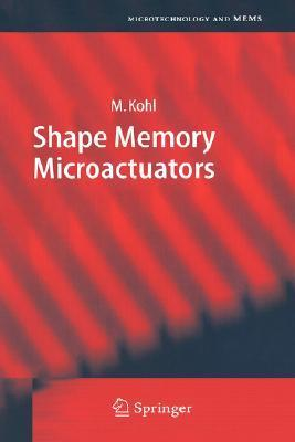 Shape Memory Microactuators  by  M. Kohl