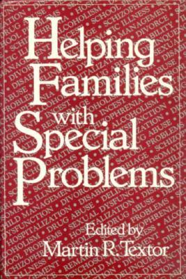 Helping Families with Special Problems Martin R. Textor