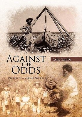 Against the Odds: Memoirs of a Migrant Worker  by  Celia Castillo