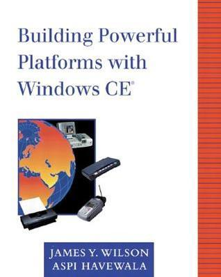Building Powerful Platforms with Windows CE James Y. Wilson