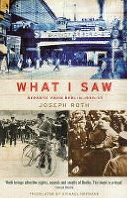 What I Saw  by  Joseph Roth