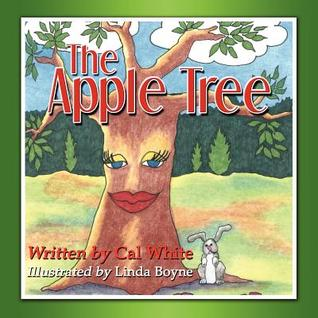 The Apple Tree the Apple Tree  by  Cal White