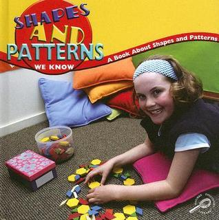 Shapes and Patterns We Know: A Book about Shapes and Patterns  by  Nancy Harris